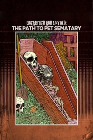 Unearthed & Untold: The Path to Pet Sematary 2017