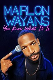 Marlon Wayans: You Know What It Is 2021