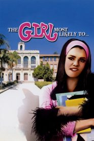 The Girl Most Likely to… 1973
