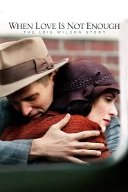 When Love Is Not Enough: The Lois Wilson Story 2010