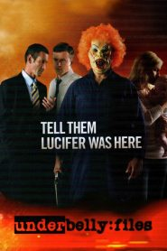 Underbelly Files: Tell Them Lucifer Was Here 2011