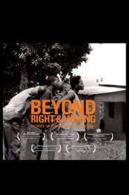 Beyond Right & Wrong: Stories of Justice and Forgiveness 2012